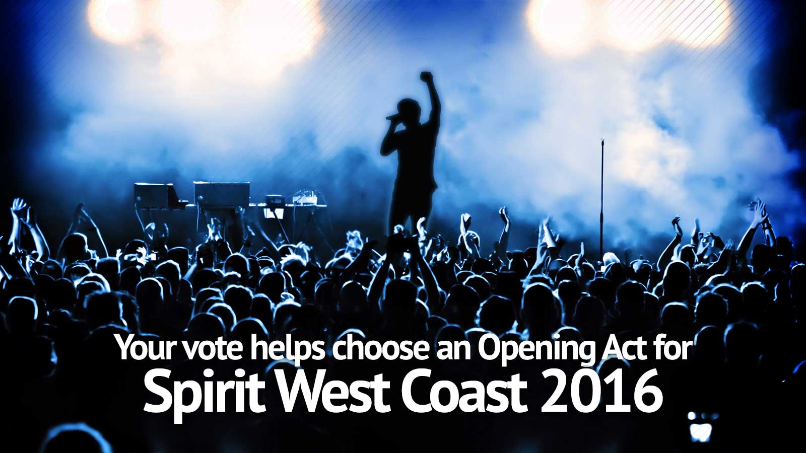 Opening Act for Spirit West Coast